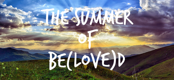 The Summer of be(LOVE)d